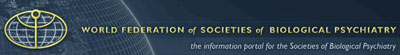 The World Federation of Societies of Biological Psychiatry